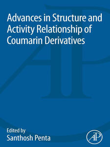 Foto Cover di Advances in Structure and Activity Relationship of Coumarin Derivatives, Ebook inglese di Santhosh Penta, edito da Elsevier Science