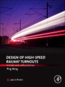 Ebook in inglese Design of High-Speed Railway Turnouts Wang, Ping