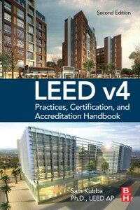 Foto Cover di LEED v4 Practices, Certification, and Accreditation Handbook, Ebook inglese di Sam Kubba, edito da Elsevier Science