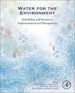 Water for the Environment: From Policy and Science to Implementation and Management - cover