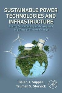 Foto Cover di Sustainable Power Technologies and Infrastructure, Ebook inglese di Truman S. Storvick,Galen J. Suppes, edito da Elsevier Science