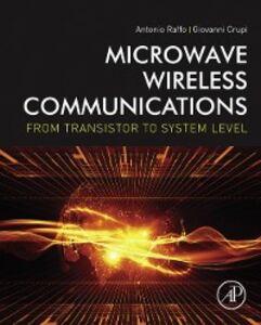 Foto Cover di Microwave Wireless Communications, Ebook inglese di Giovanni Crupi,Antonio Raffo, edito da Elsevier Science