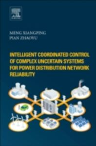 Ebook in inglese Intelligent Coordinated Control of Complex Uncertain Systems for Power Distribution Network Reliability Meng, Xiangping , Pian, Zhaoyu