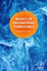 Foto Cover di Basics of Engineering Turbulence, Ebook inglese di David Ting, edito da Elsevier Science