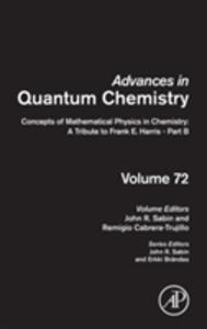 Concepts of Mathematical Physics in Chemistry: A Tribute to Frank E. Harris - Part B - cover