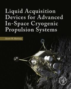 Ebook in inglese Liquid Acquisition Devices for Advanced In-Space Cryogenic Propulsion Systems Hartwig, Jason William