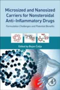 Microsized and Nanosized Carriers for Nonsteroidal Anti-Inflammatory Drugs: Formulation Challenges and Potential Benefits - Bojan Calija - cover