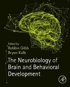 The Neurobiology of Brain and Behavioral Development - cover
