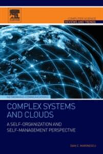 Complex Systems and Clouds: A Self-Organization and Self-Management Perspective - Dan C. Marinescu - cover