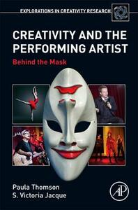 Creativity and the Performing Artist: Behind the Mask - Paula Thomson,Victoria Jaque - cover