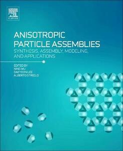 Anisotropic Particle Assemblies: Synthesis, Assembly, Modeling, and Applications - cover