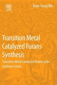 Ebook in inglese Transition Metal-Catalyzed Furans Synthesis Wu, Xiao-Feng