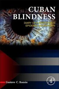 Cuban Blindness: Diary of a Mysterious Epidemic Neuropathy - Gustavo C. Roman - cover