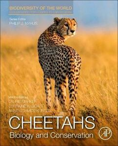 Cheetahs: Biology and Conservation: Biodiversity of the World: Conservation from Genes to Landscapes - cover