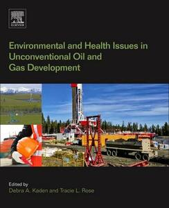 Environmental and Health Issues in Unconventional Oil and Gas Development - cover