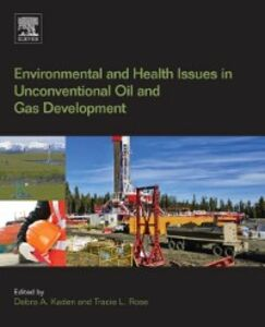 Ebook in inglese Environmental and Health Issues in Unconventional Oil and Gas Development