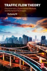 Traffic Flow Theory: Characteristics, Experimental Methods, and Numerical Techniques - Daiheng Ni - cover