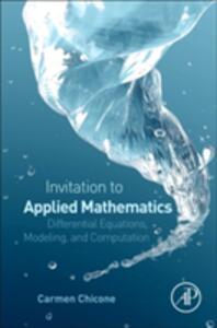 An Invitation to Applied Mathematics: Differential Equations, Modeling, and Computation - Carmen Chicone - cover