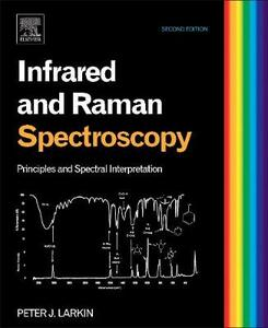 Infrared and Raman Spectroscopy: Principles and Spectral Interpretation - Peter Larkin - cover