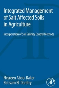 Ebook in inglese Integrated Management of Salt Affected Soils in Agriculture Abou-Baker, Nesreen Houssein Ahmen , El-Dardiry, Ebtisam Abdelmohsen