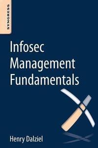 Infosec Management Fundamentals - Henry Dalziel - cover