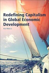 Redefining Capitalism in Global Economic Development - Kui-Wai Li - cover