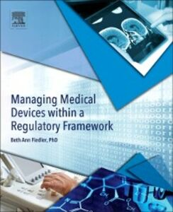 Foto Cover di Managing Medical Devices within a Regulatory Framework, Ebook inglese di  edito da Elsevier Science