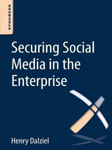 Ebook in inglese Securing Social Media in the Enterprise Dalziel, Henry