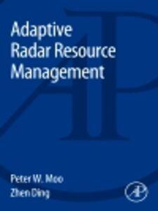 Ebook in inglese Adaptive Radar Resource Management Ding, Zhen , Moo, Peter