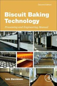 Biscuit Baking Technology: Processing and Engineering Manual - Iain Davidson - cover
