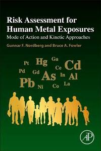 Risk Assessment for Human Metal Exposures: Mode of Action and Kinetic Approaches - Gunnar F. Nordberg,Bruce A. Fowler - cover