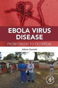 Ebola Virus Disease: From Origin to Outbreak - Adnan I. Qureshi,Omar Saeed - cover