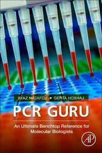PCR Guru: An Ultimate Benchtop Reference for Molecular Biologists - Ayaz Najafov,Gerta Hoxhaj - cover