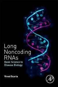 Long Noncoding RNAs: Basic Science to Disease Biology - Vinod Scaria - cover