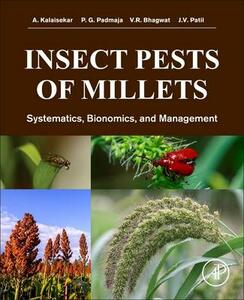 Insect Pests of Millets: Systematics, Bionomics, and Management - A. Kalaisekar,P. G. Padmaja,V. R. Bhagwat - cover