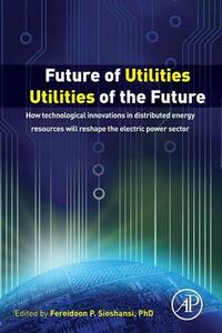Future of Utilities - Utilities of the Future: How Technological Innovations in Distributed Energy Resources Will Reshape the Electric Power Sector - cover