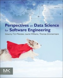 Ebook in inglese Perspectives on Data Science for Software Engineering Menzies, Tim , Williams, Laurie , Zimmermann, Thomas