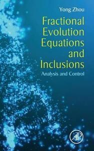 Fractional Evolution Equations and Inclusions: Analysis and Control - Yong Zhou - cover