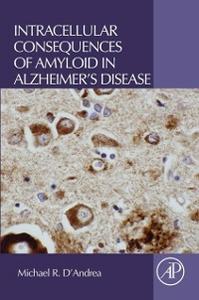 Ebook in inglese Intracellular Consequences of Amyloid in Alzheimer's Disease D'Andrea, Michael R.