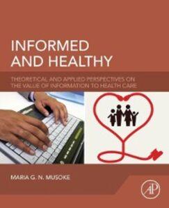 Ebook in inglese Informed and Healthy Musoke, Maria G. N.