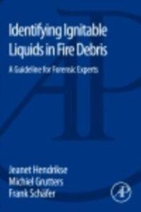 Ebook in inglese Identifying Ignitable Liquids in Fire Debris Grutters, Michiel , Hendrikse, Jeanet , Schafer, Frank