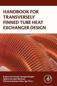 Handbook for Transversely Finned Tube Heat Exchanger Design - Igor Pioro - cover