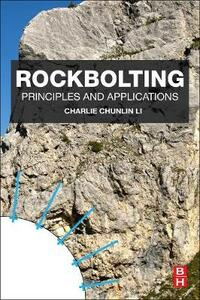 Rockbolting: Principles and Applications - Charlie Chunlin Li - cover