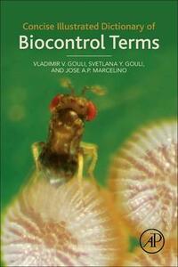 Concise Illustrated Dictionary of Biocontrol Terms - Vladimir V. Gouli,Svetlana Y. Gouli,Jose A. P. Marcelino - cover