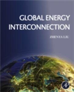 Ebook in inglese Global Energy Interconnection Liu, Zhenya
