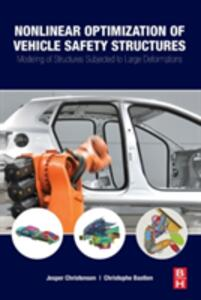 Nonlinear Optimization of Vehicle Safety Structures: Modeling of Structures Subjected to Large Deformations - Jesper Christensen,Christophe Bastien - cover
