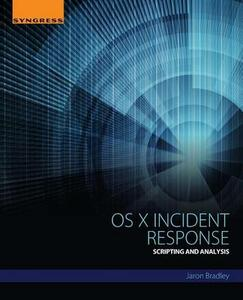 OS X Incident Response: Scripting and Analysis - Jaron Bradley - cover