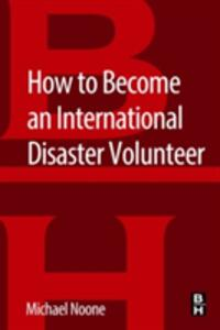 How to Become an International Disaster Volunteer - Michael Noone - cover