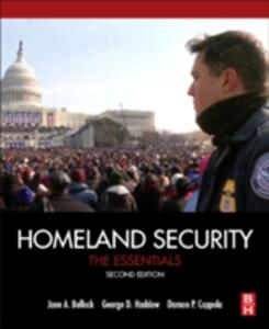 Homeland Security: The Essentials - Jane Bullock,George Haddow,Damon P. Coppola - cover