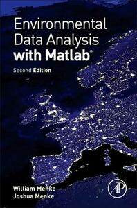 Environmental Data Analysis with MatLab - William Menke,Joshua Menke - cover